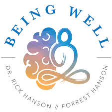 Being Well with Dr. Rick Hanson