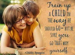 Image result for Train up a child in the way he should go