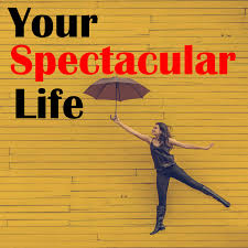 Your Spectacular Life