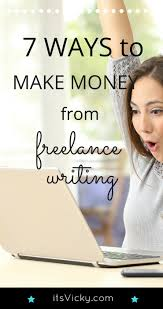 ways to make money from lance writing com fridays vicky 102