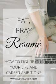 nina kardia blog nina kardia how to figure out your life and career ambitions go about job hunting in a