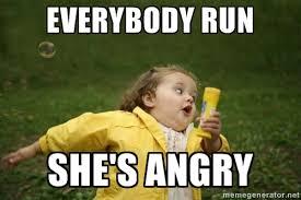 EVERYBODY RUN SHE'S ANGRY - Little girl running away | Meme Generator via Relatably.com