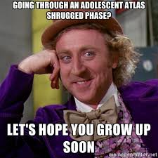 Going through an adolescent atlas shrugged phase? Let's hope you ... via Relatably.com