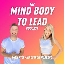 The Mind Body To Lead Podcast