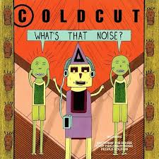 <b>Coldcut</b> - <b>What's That</b> Noise? Lyrics and Tracklist | Genius