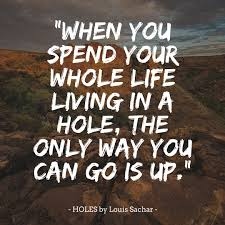 holes by louis sachar nut nerd %22when you spend your whole life living in a hole the only way you