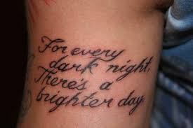 tattoo-quotes-for-every-dark-night-theres-a-brighter-day.jpg via Relatably.com
