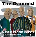 Neat Neat Neat: The Alternative Anthology album by The Damned