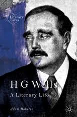 <b>H G Wells</b> - A Literary Life | Adam Roberts | Palgrave Macmillan