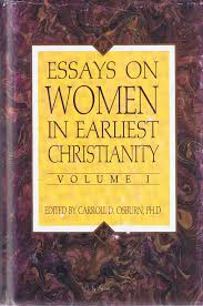 essays on women in earliest christianity vol 1 c osburn essays on women in earliest christianity