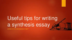 useful tips for writing a synthesis essay useful tips for writing a synthesis essay wwwsynthesisessay