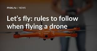 Let's fly: rules to follow when flying a <b>drone</b> / News / Moscow City ...