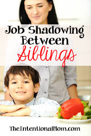 job shadowing between siblings the intentional mom this post contain affiliate links if you make a purchase i receive a small commission at no cost to you