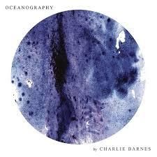 <b>Charlie Barnes</b> - <b>Oceanography</b> (lp+cd) | www.gt-a.ru