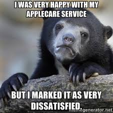 I was very happy with my applecare service but I marked it as very ... via Relatably.com