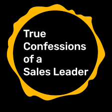 True Confessions of a Sales Leader