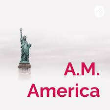 A.M. America
