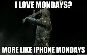 I LOVE MONDAYS? MORE LIKE IPHONE MONDAYS - Giant Bomb Nord Meme ... via Relatably.com