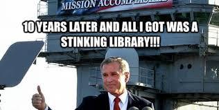 Bush 'Mission Accomplished Meme' - Newslo via Relatably.com