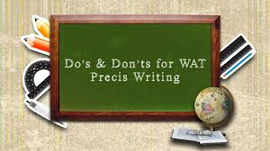 do s don ts for wat precis writing do s don ts for wat precis writing