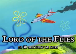 lord of the flies in seconds or less lord of the flies in 30 seconds or less