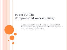 paper  the comparisoncontrast essay a comparisoncontrast  paper  the comparisoncontrast essay a comparisoncontrast essay is an