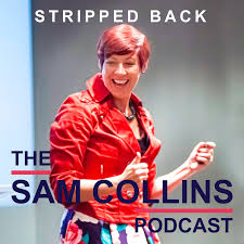 """The Dr. Sam Collins Podcast - """"Stripped Back"""""""