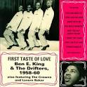 First Taste of Love: Ben E. King & the Drifters 1958-60 album by Ben E. King