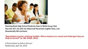 teaching black students how to write essays teaching black high school students how to write essays that pass the act