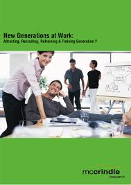 understanding generation y the new generations at work attracting