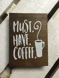 wood sign glass decor wooden kitchen wall: must have coffee wood sign wooden sign farmhouse sign kitchen decor