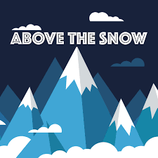 ABOVE THE SNOW
