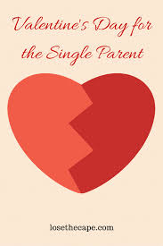 valentine s day for the single parent