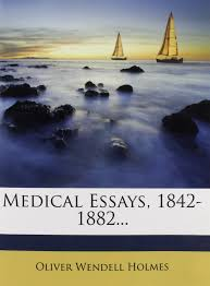 medical essays oliver wendell holmes  medical essays 1842 1882 oliver wendell holmes 9781271141371 com books