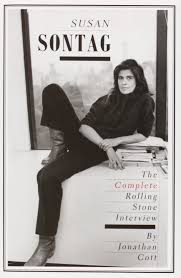 susan sontag the complete rolling stone interview jonathan cott susan sontag the complete rolling stone interview jonathan cott 9780300189797 com books