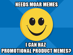 Who Promotes the Promo Products? 8 Industry Memes via Relatably.com