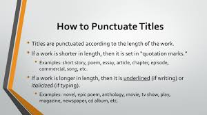 incorporating textual evidence in your writing the c s q t format how to punctuate titles titles are punctuated according to the length of the work