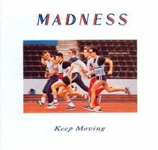 <b>Madness</b>:<b>Keep Moving</b> (1984) | LyricWiki | Fandom