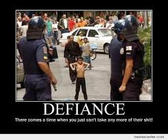 Defiance by ben - Meme Center via Relatably.com