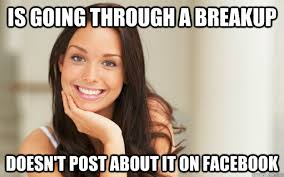 is going through a breakup doesn't post about it on facebook ... via Relatably.com