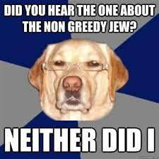 Racist Dog memes | quickmeme via Relatably.com