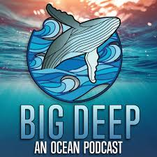 Big Deep - An Ocean Podcast