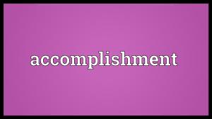 accomplishment meaning accomplishment meaning