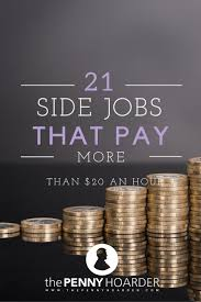 17 best ideas about best job search sites job 21 side jobs that pay more than 20 an hour