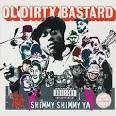 Shimmy Shimmy Ya [EP] album by Ol' Dirty Bastard
