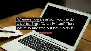 theodore roosevelt quote whenever you are asked if you can do a theodore roosevelt quote whenever you are asked if you can do a job