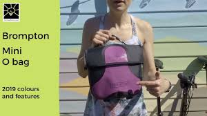 Brompton Mini <b>O bag</b> - <b>2019</b> colours and features - YouTube