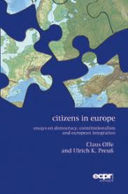 europp  book review citizens in europe essays on democracy  book review citizens in europe essays on democracy constitutionalism and european integration by claus offe and ulrich k preuss