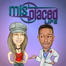 Misplaced Life