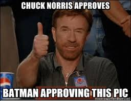 CHUCK NORRIS APPROVES BATMAN APPROVING THIS PIC - Chuck Norris ... via Relatably.com